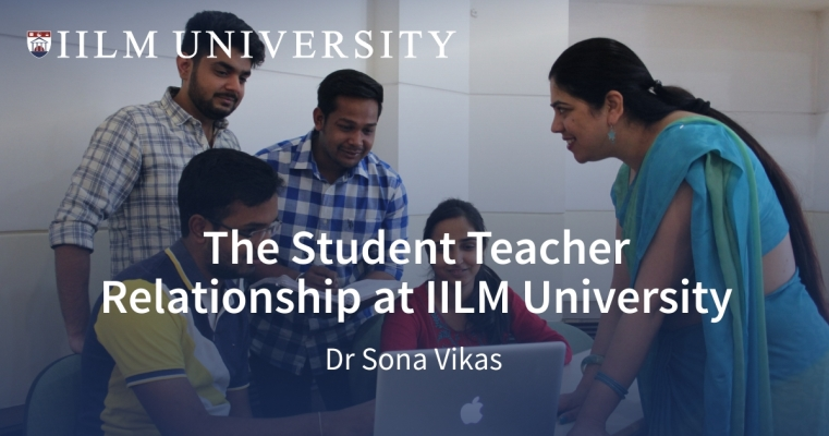 The Student Teacher Relationship at IILM University